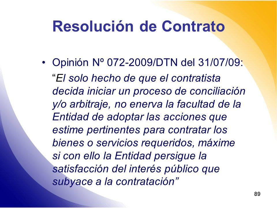 89 Resolución de Contrato Opinión Nº 072-2009/DTN del 31/07/09: El solo hecho de que el contratista decida iniciar un proceso de conciliación y/o arbi