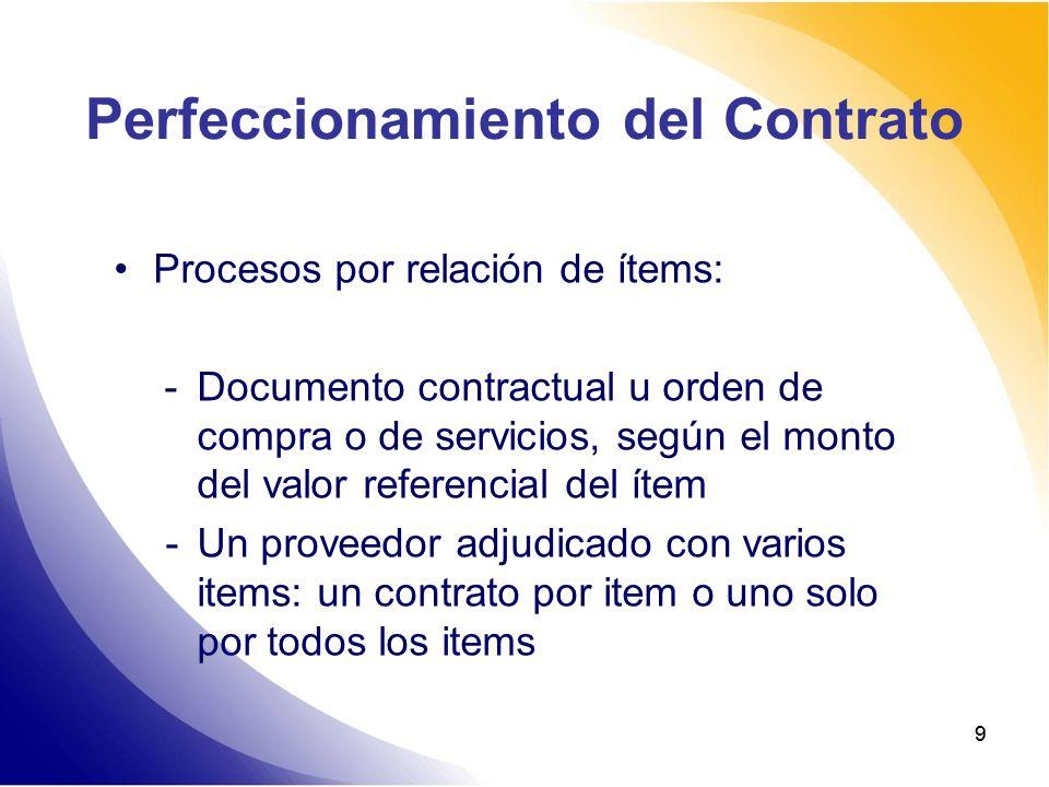 99 Perfeccionamiento del Contrato Procesos por relación de ítems: - Documento contractual u orden de compra o de servicios, según el monto del valor r