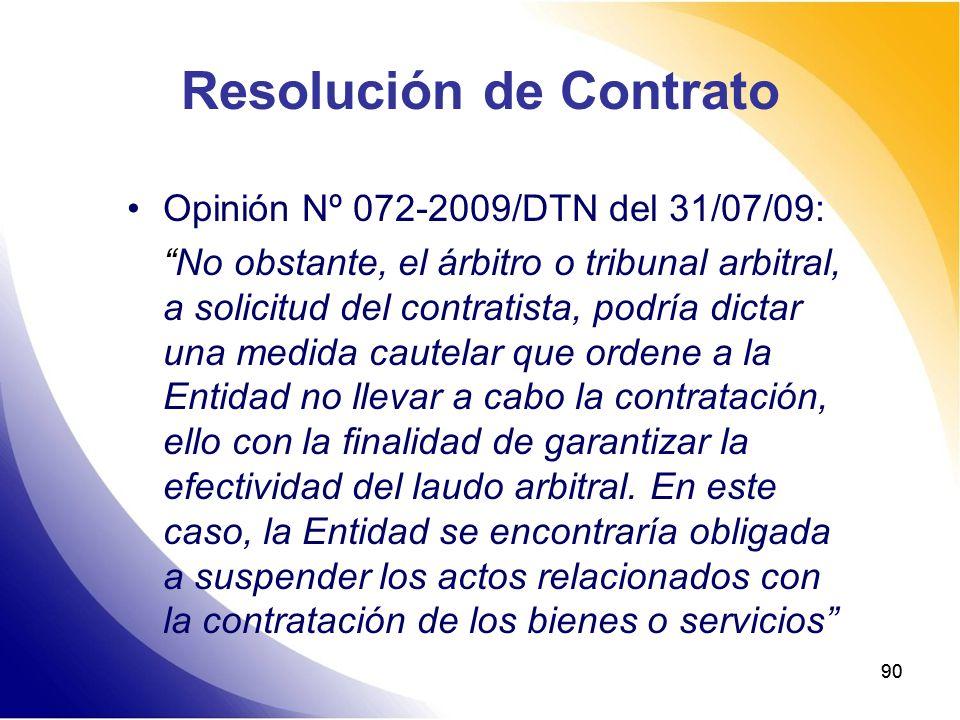 90 Resolución de Contrato Opinión Nº 072-2009/DTN del 31/07/09: No obstante, el árbitro o tribunal arbitral, a solicitud del contratista, podría dicta