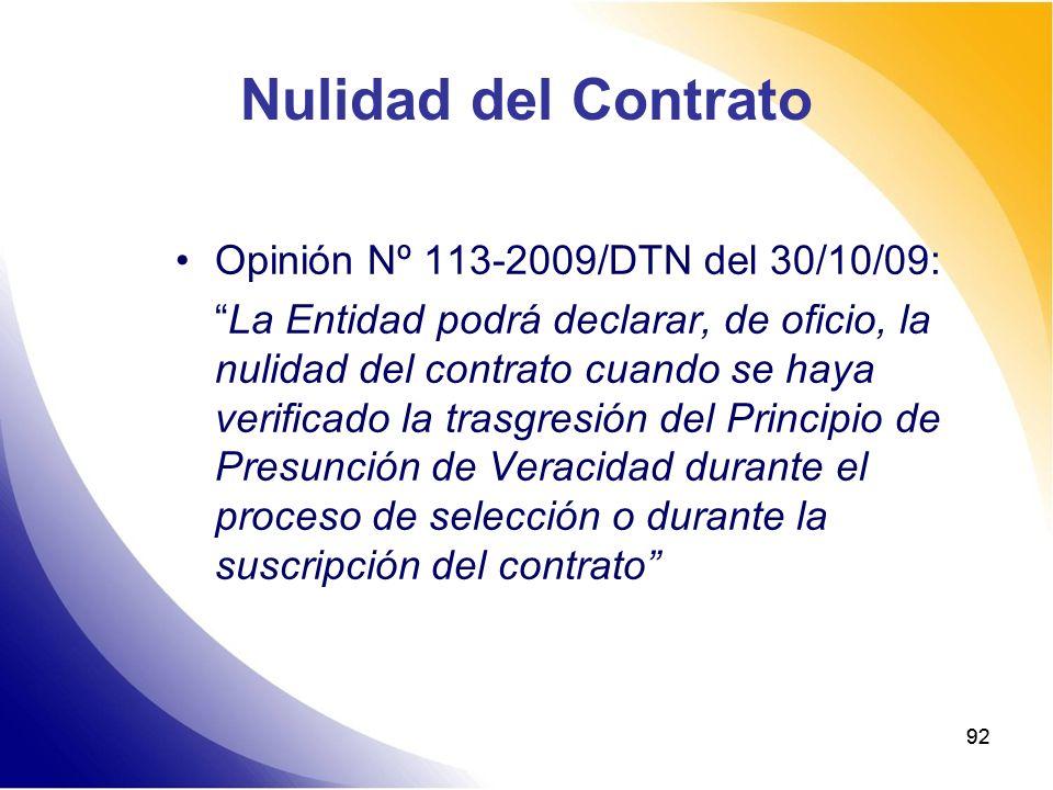 92 Nulidad del Contrato Opinión Nº 113-2009/DTN del 30/10/09: La Entidad podrá declarar, de oficio, la nulidad del contrato cuando se haya verificado