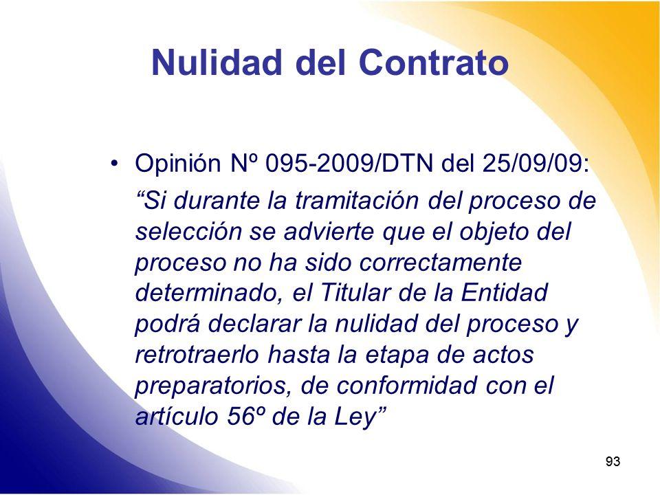 93 Nulidad del Contrato Opinión Nº 095-2009/DTN del 25/09/09: Si durante la tramitación del proceso de selección se advierte que el objeto del proceso