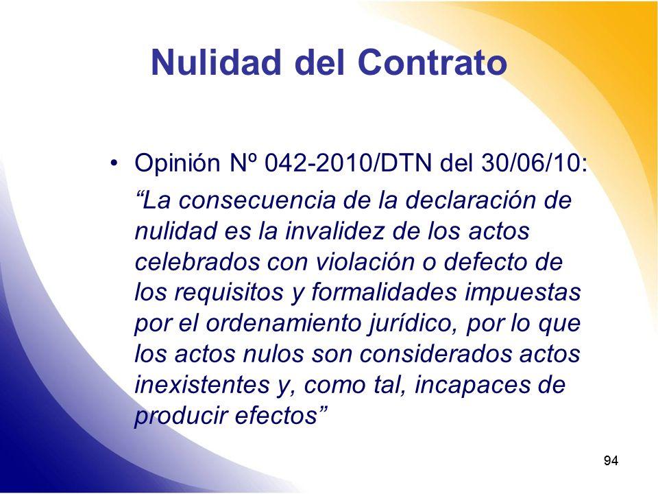 94 Nulidad del Contrato Opinión Nº 042-2010/DTN del 30/06/10: La consecuencia de la declaración de nulidad es la invalidez de los actos celebrados con