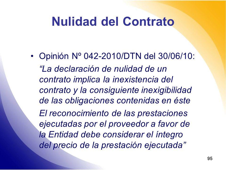 95 Nulidad del Contrato Opinión Nº 042-2010/DTN del 30/06/10: La declaración de nulidad de un contrato implica la inexistencia del contrato y la consi