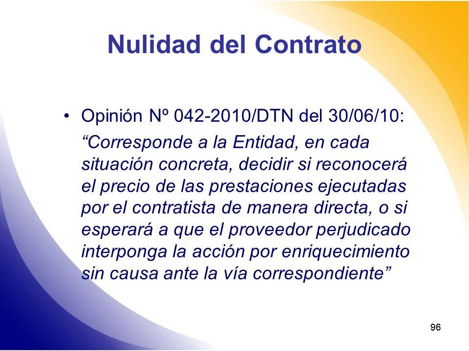 96 Nulidad del Contrato Opinión Nº 042-2010/DTN del 30/06/10: Corresponde a la Entidad, en cada situación concreta, decidir si reconocerá el precio de