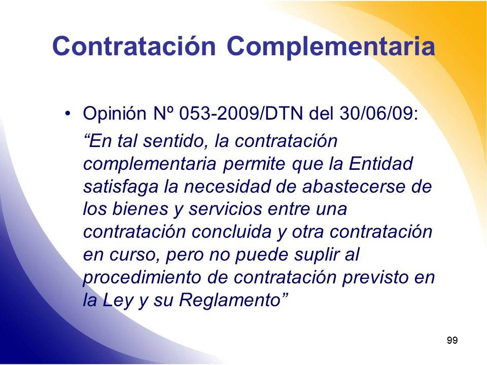 99 Contratación Complementaria Opinión Nº 053-2009/DTN del 30/06/09: En tal sentido, la contratación complementaria permite que la Entidad satisfaga l