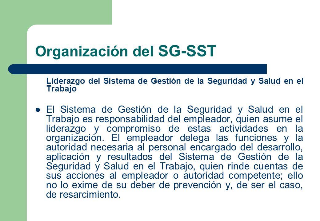 Organización del SG-SST Liderazgo del Sistema de Gestión de la Seguridad y Salud en el Trabajo El Sistema de Gestión de la Seguridad y Salud en el Tra