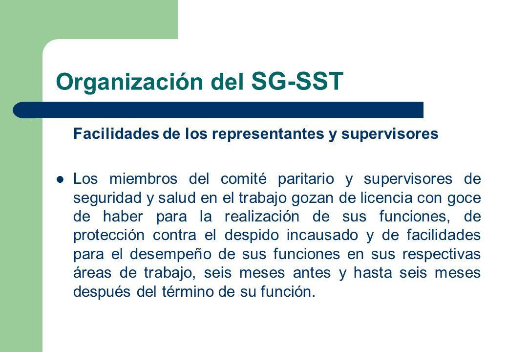 Organización del SG-SST Facilidades de los representantes y supervisores Los miembros del comité paritario y supervisores de seguridad y salud en el t