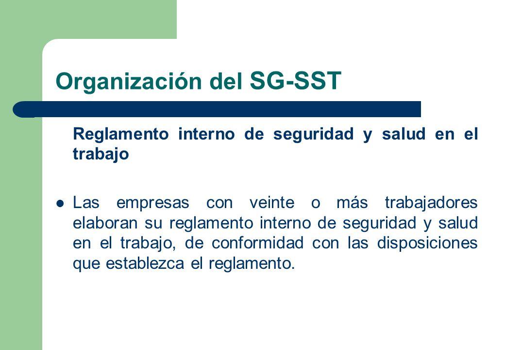 Organización del SG-SST Reglamento interno de seguridad y salud en el trabajo Las empresas con veinte o más trabajadores elaboran su reglamento intern