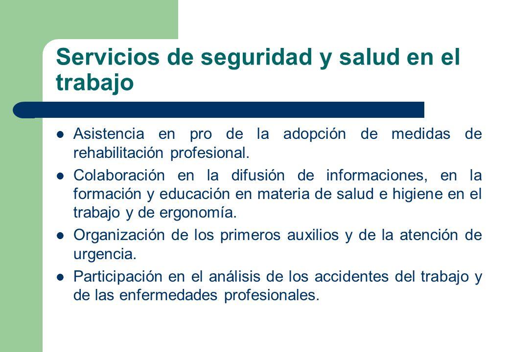 Servicios de seguridad y salud en el trabajo Asistencia en pro de la adopción de medidas de rehabilitación profesional. Colaboración en la difusión de
