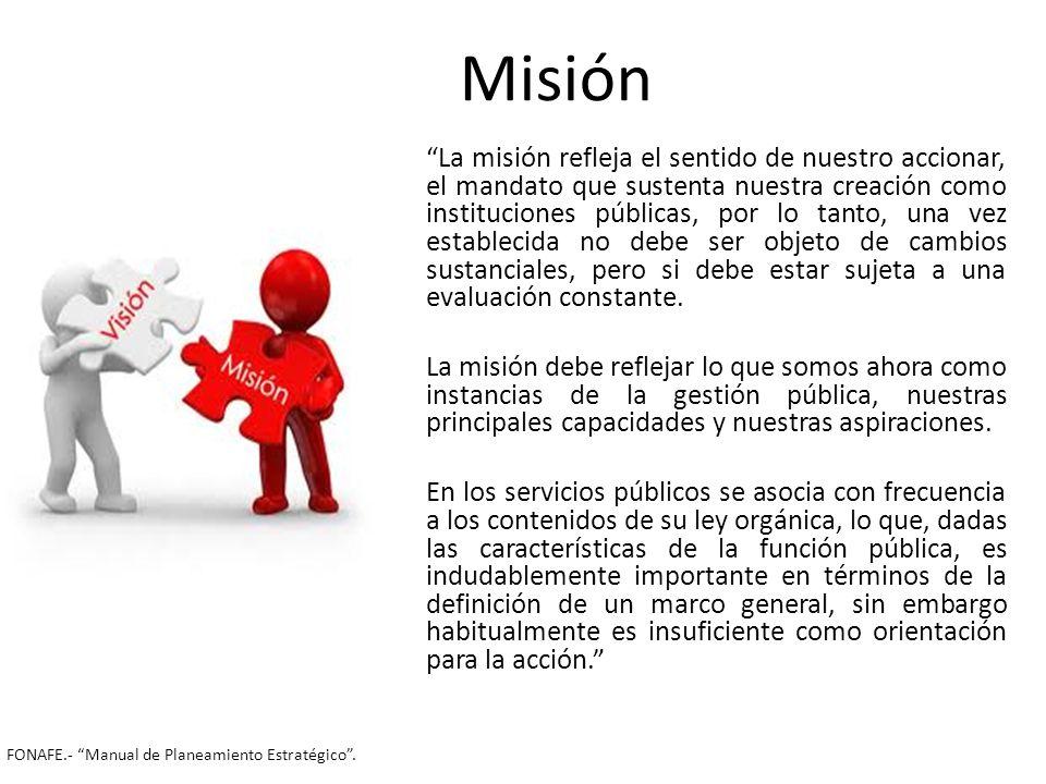 La misión refleja el sentido de nuestro accionar, el mandato que sustenta nuestra creación como instituciones públicas, por lo tanto, una vez establec