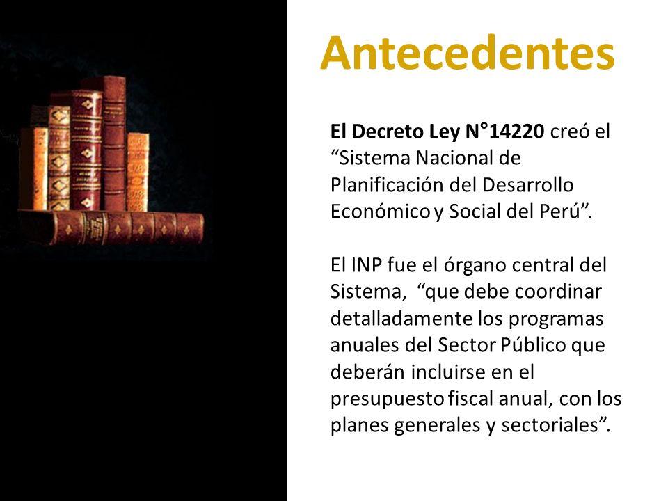 El Decreto Ley N°14220 creó el Sistema Nacional de Planificación del Desarrollo Económico y Social del Perú. El INP fue el órgano central del Sistema,
