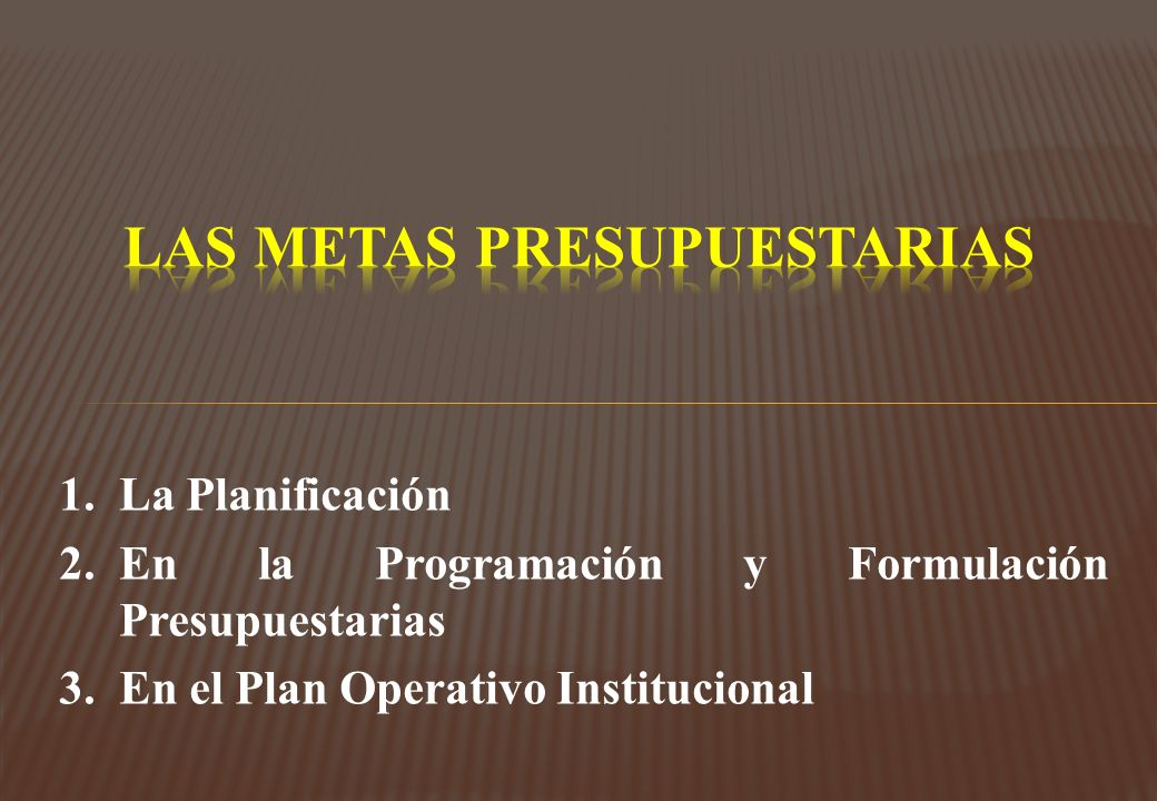 1. La Planificación 2.En la Programación y Formulación Presupuestarias 3.En el Plan Operativo Institucional