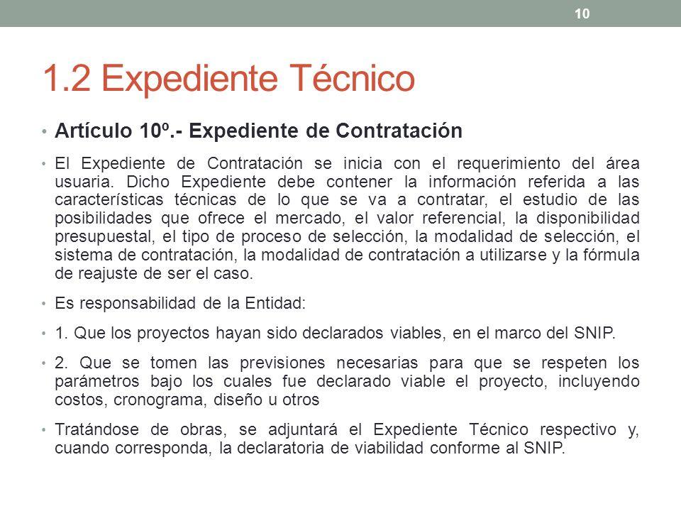 1.2 Expediente Técnico Artículo 10º.- Expediente de Contratación El Expediente de Contratación se inicia con el requerimiento del área usuaria. Dicho