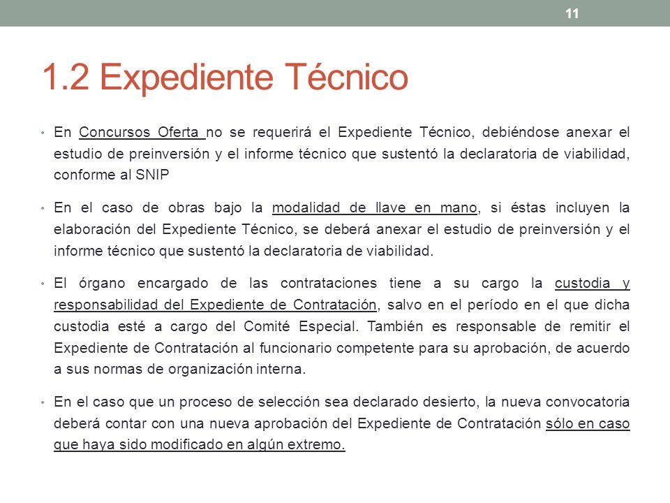 1.2 Expediente Técnico En Concursos Oferta no se requerirá el Expediente Técnico, debiéndose anexar el estudio de preinversión y el informe técnico qu