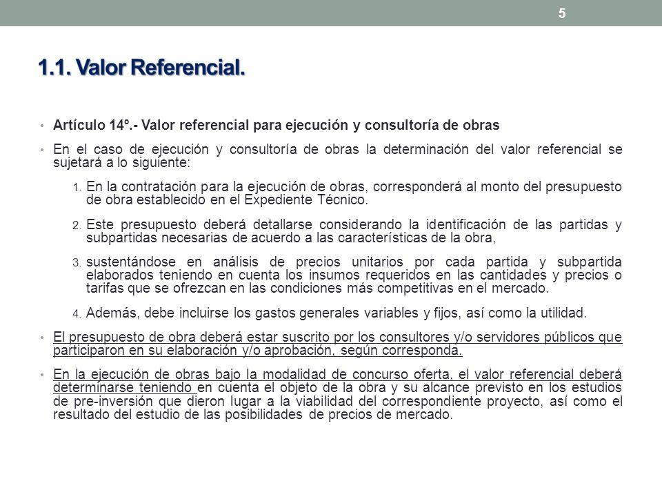 Artículo 14º.- Valor referencial para ejecución y consultoría de obras En el caso de ejecución y consultoría de obras la determinación del valor refer