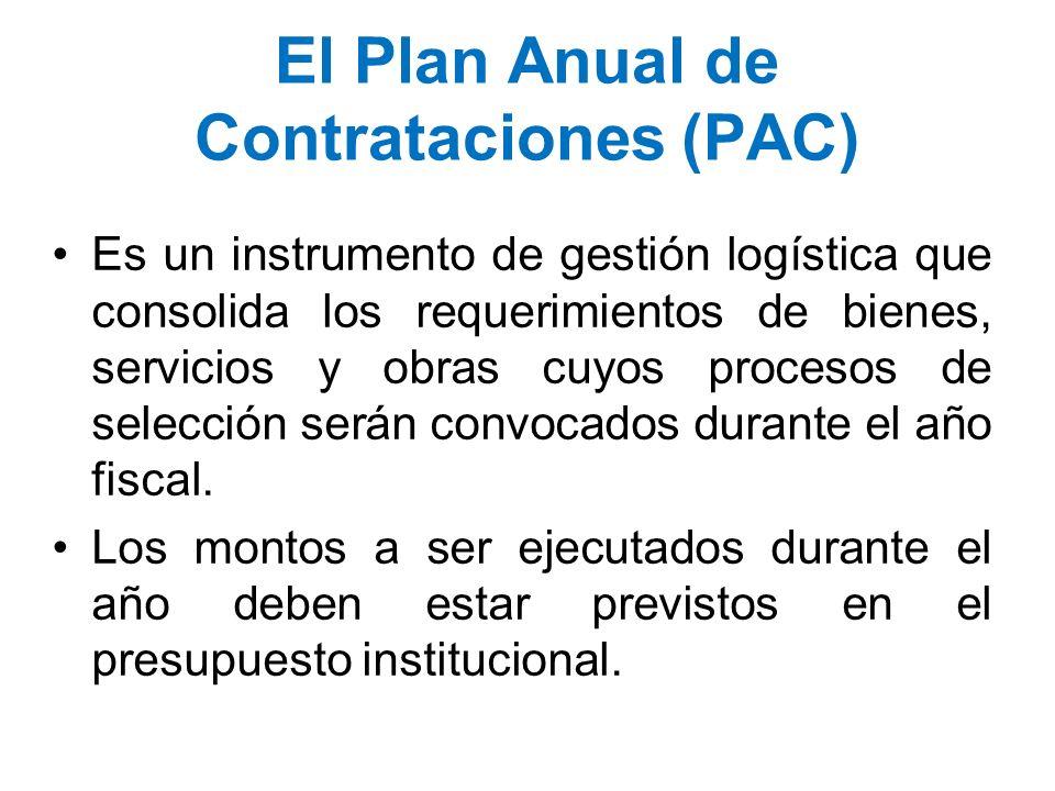 El Plan Anual de Contrataciones (PAC) Es un instrumento de gestión logística que consolida los requerimientos de bienes, servicios y obras cuyos proce