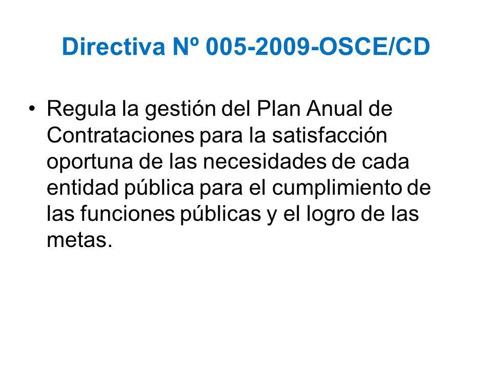 Directiva Nº 005-2009-OSCE/CD Regula la gestión del Plan Anual de Contrataciones para la satisfacción oportuna de las necesidades de cada entidad públ