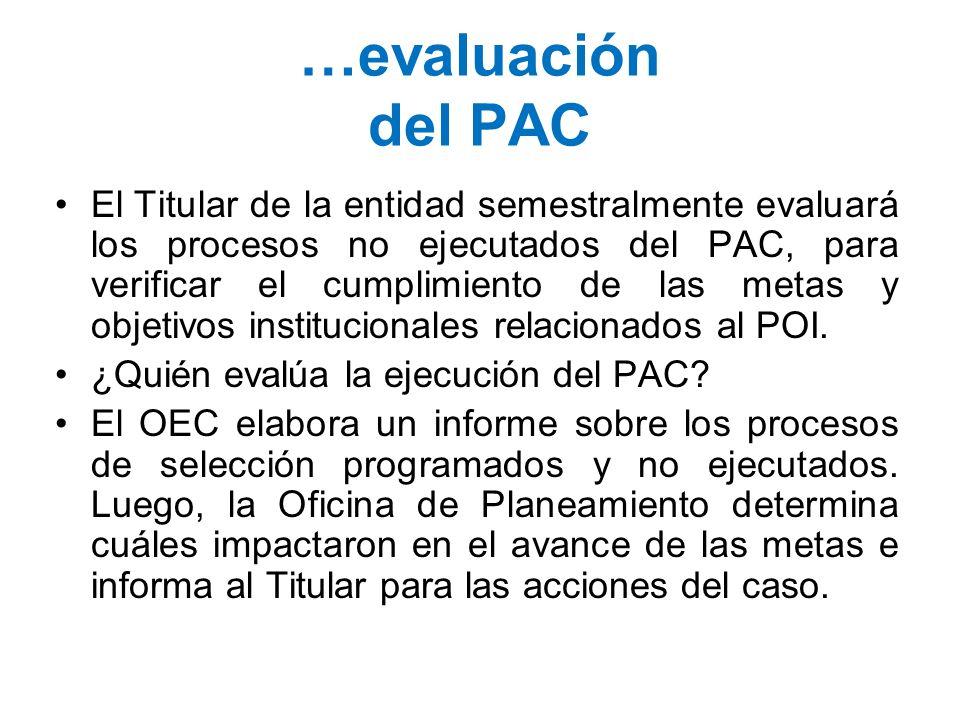 …evaluación del PAC El Titular de la entidad semestralmente evaluará los procesos no ejecutados del PAC, para verificar el cumplimiento de las metas y