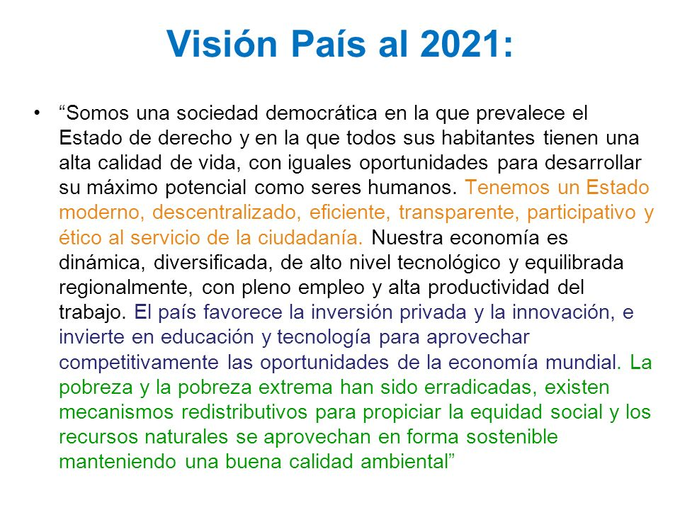 Visión País al 2021: Somos una sociedad democrática en la que prevalece el Estado de derecho y en la que todos sus habitantes tienen una alta calidad