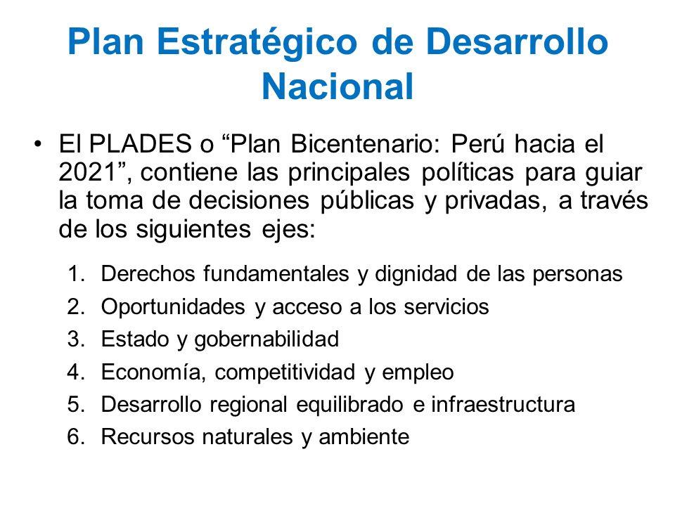 Plan Estratégico de Desarrollo Nacional El PLADES o Plan Bicentenario: Perú hacia el 2021, contiene las principales políticas para guiar la toma de de