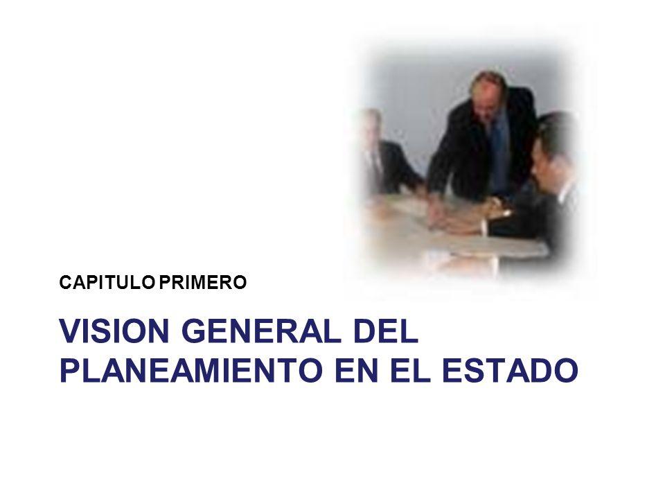 Contenido del Capítulo 1.El Estado y su organización: los poderes del Estado, los niveles de gobierno, los sectores y los sistemas administrativos 2.El Sistema de Planeamiento Estratégico del Estado: PLADES, PESEM, PDC y los Programas estratégicos 3.Planeamiento a nivel institucional: PEI y POI