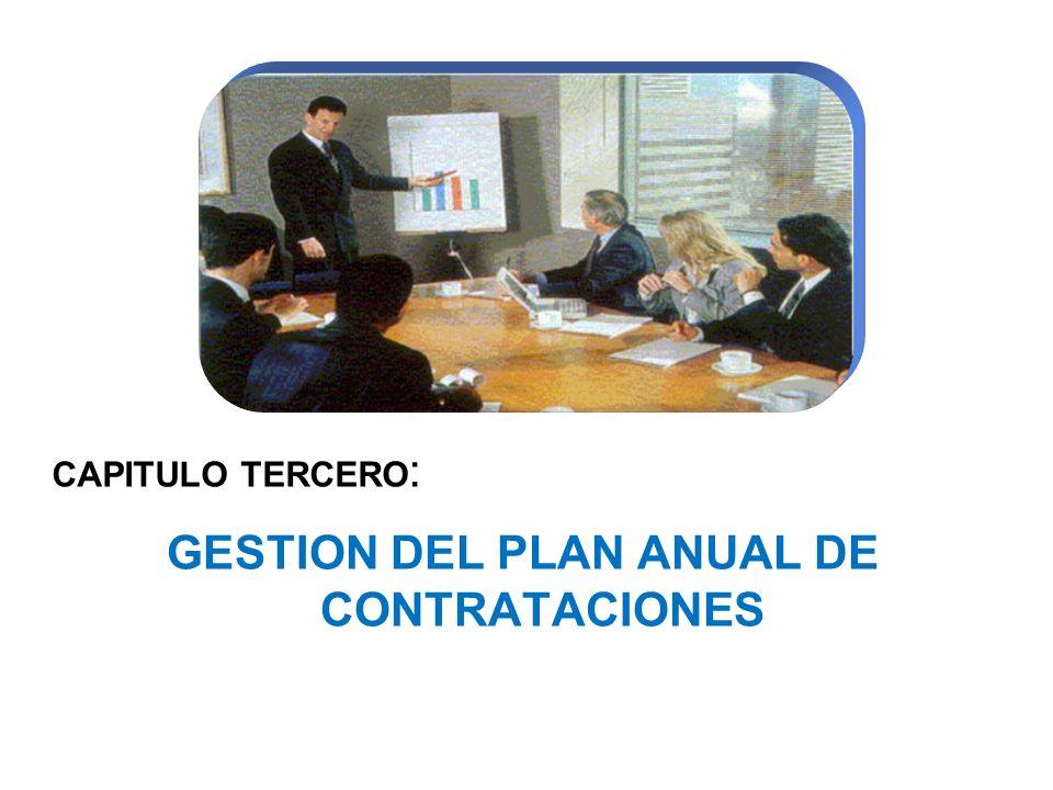 CAPITULO TERCERO : GESTION DEL PLAN ANUAL DE CONTRATACIONES