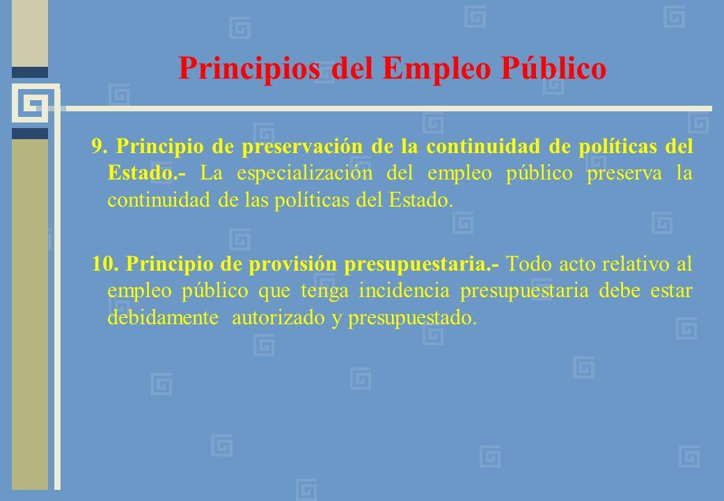 9. Principio de preservación de la continuidad de políticas del Estado.- La especialización del empleo público preserva la continuidad de las política