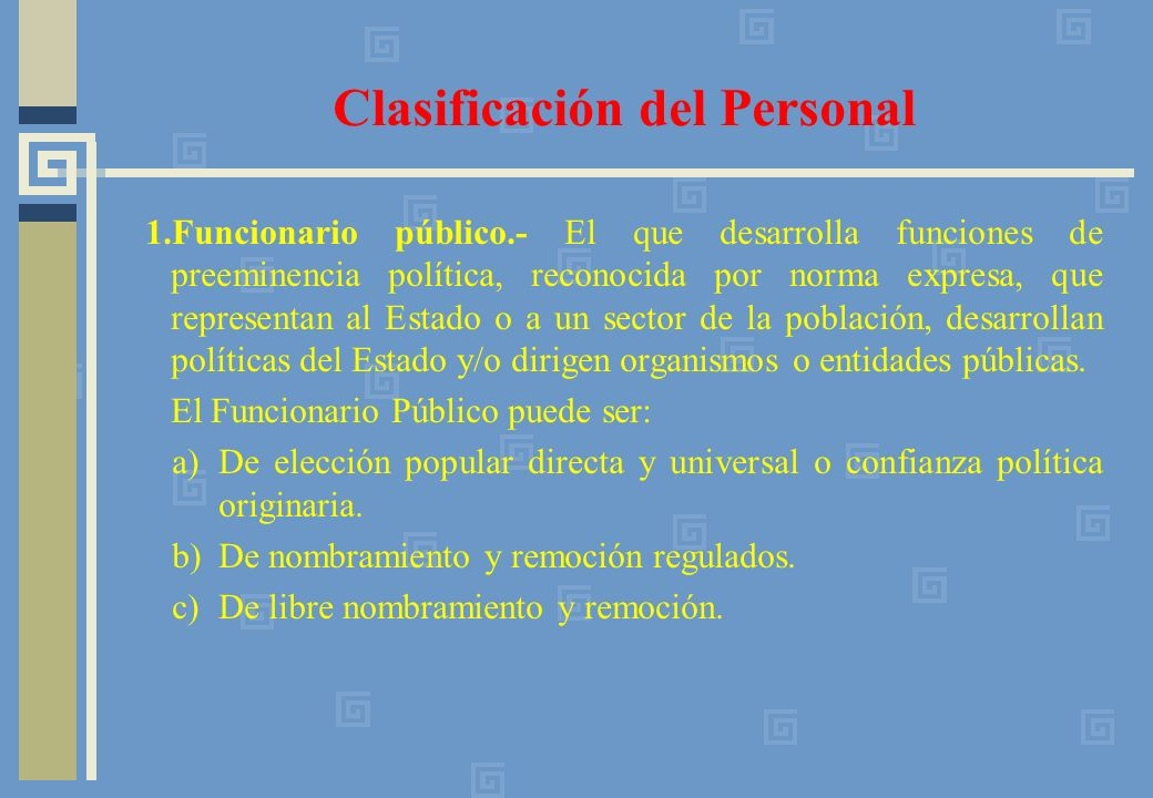 1.Funcionario público.- El que desarrolla funciones de preeminencia política, reconocida por norma expresa, que representan al Estado o a un sector de la población, desarrollan políticas del Estado y/o dirigen organismos o entidades públicas.