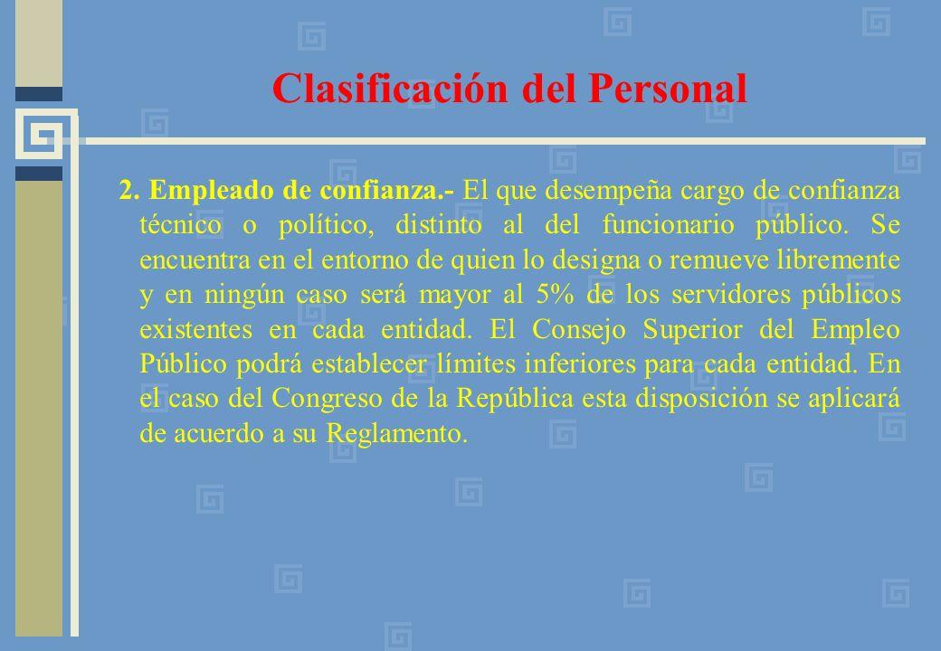2. Empleado de confianza.- El que desempeña cargo de confianza técnico o político, distinto al del funcionario público. Se encuentra en el entorno de