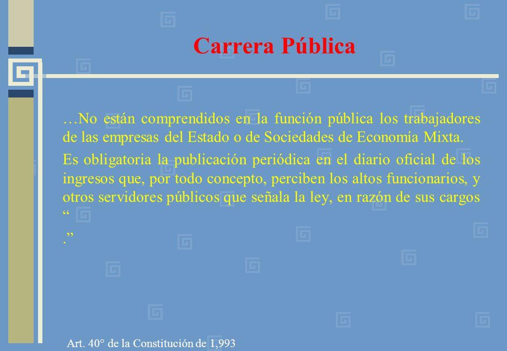 Carrera Pública …No están comprendidos en la función pública los trabajadores de las empresas del Estado o de Sociedades de Economía Mixta.