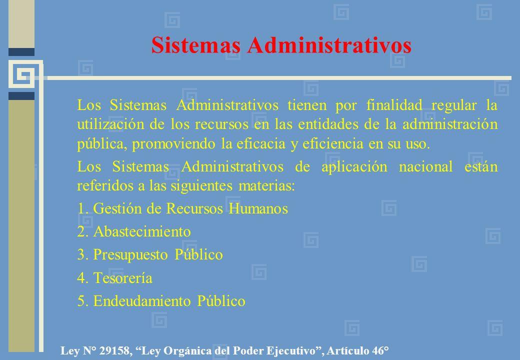 Sistemas Administrativos Los Sistemas Administrativos tienen por finalidad regular la utilización de los recursos en las entidades de la administración pública, promoviendo la eficacia y eficiencia en su uso.