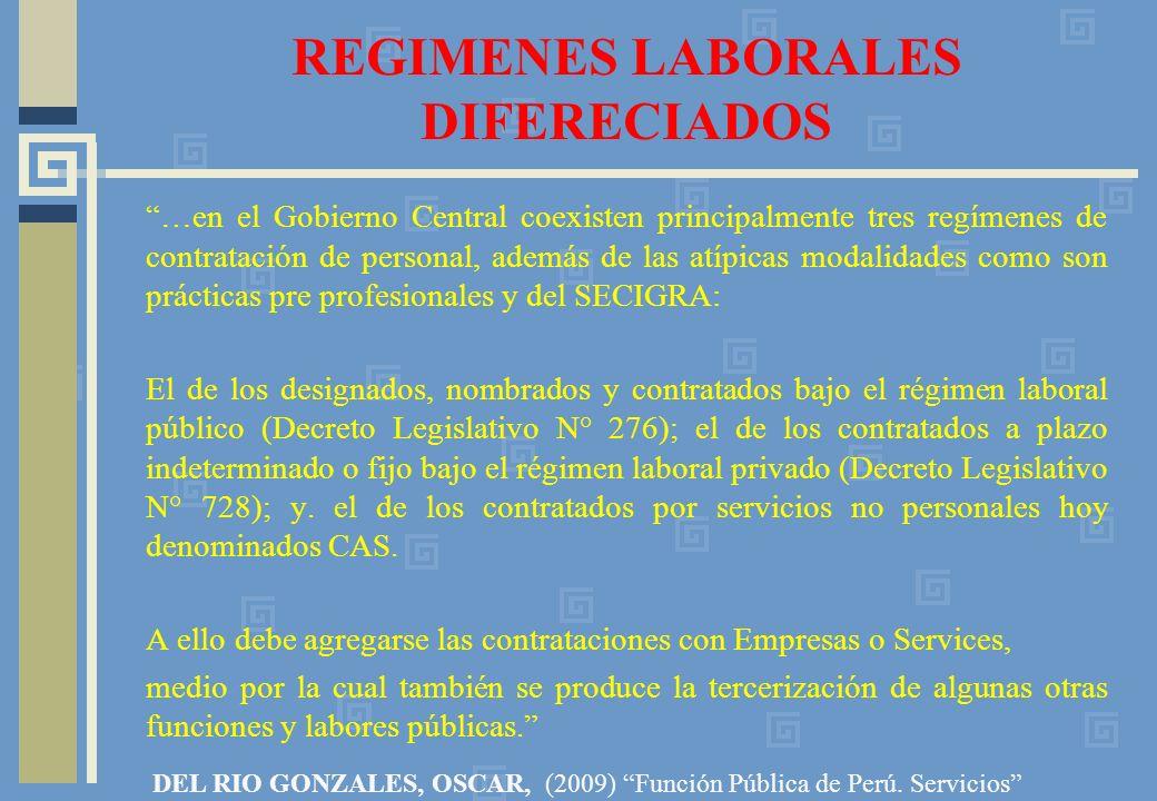 REGIMENES LABORALES DIFERECIADOS …en el Gobierno Central coexisten principalmente tres regímenes de contratación de personal, además de las atípicas m