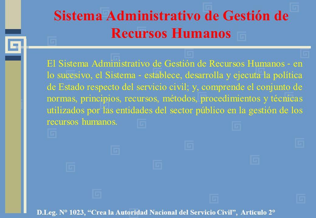 Sistema Administrativo de Gestión de Recursos Humanos El Sistema Administrativo de Gestión de Recursos Humanos en lo sucesivo, el Sistema establece, d