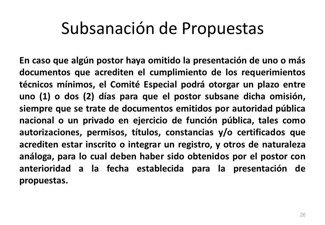 Subsanación de Propuestas En caso que algún postor haya omitido la presentación de uno o más documentos que acrediten el cumplimiento de los requerimi
