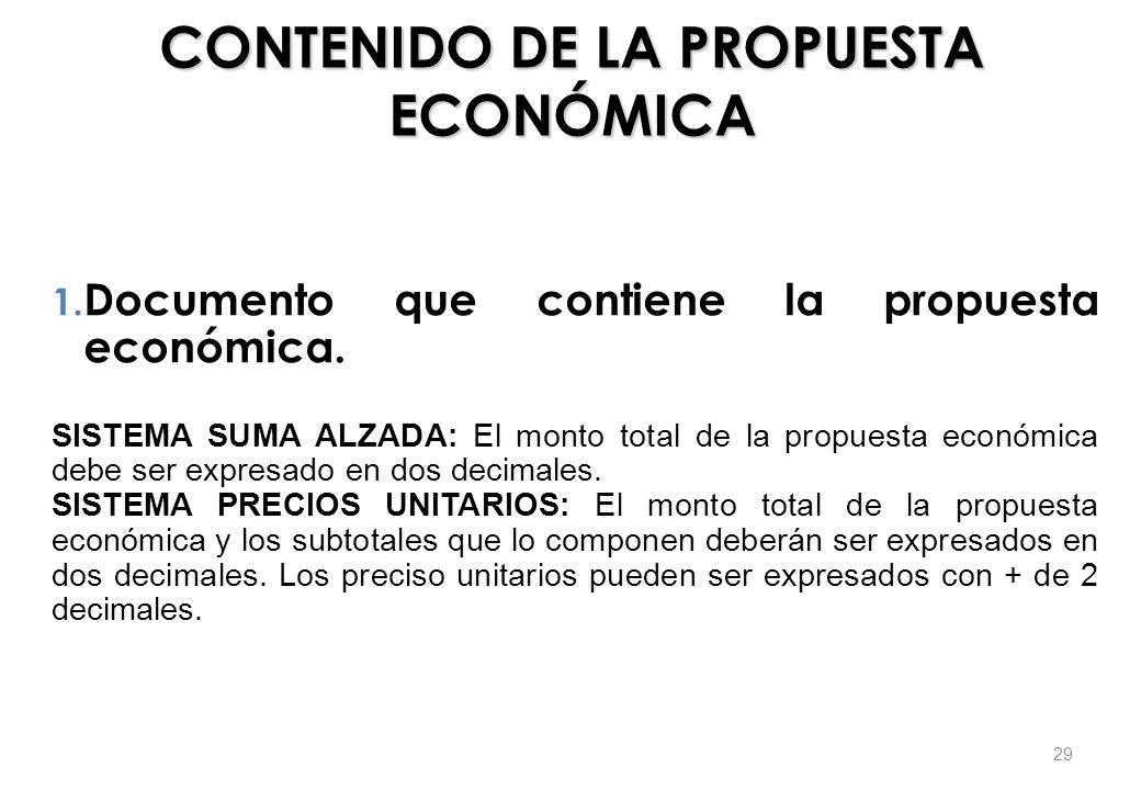 CONTENIDO DE LA PROPUESTA ECONÓMICA 1. Documento que contiene la propuesta económica. SISTEMA SUMA ALZADA: El monto total de la propuesta económica de