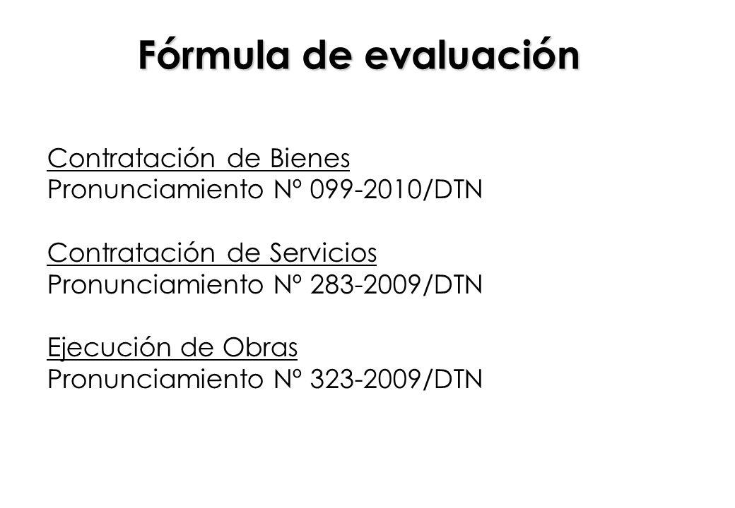 Contratación de Bienes Pronunciamiento Nº 099-2010/DTN Contratación de Servicios Pronunciamiento Nº 283-2009/DTN Ejecución de Obras Pronunciamiento Nº