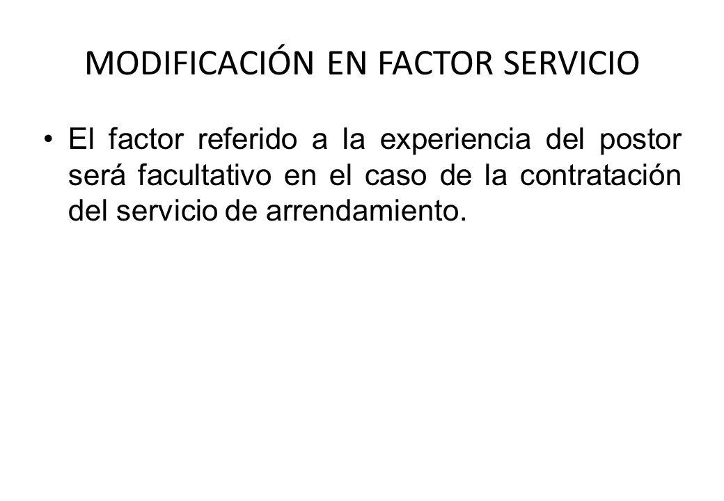 MODIFICACIÓN EN FACTOR SERVICIO El factor referido a la experiencia del postor será facultativo en el caso de la contratación del servicio de arrendam