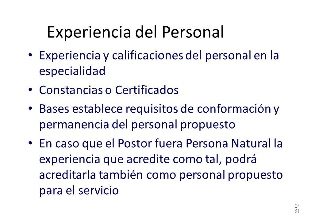 61 Experiencia del Personal Experiencia y calificaciones del personal en la especialidad Constancias o Certificados Bases establece requisitos de conf