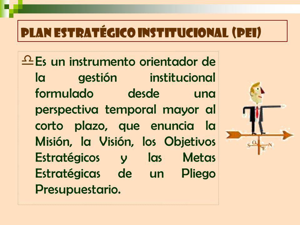 Es un instrumento orientador de la gestión institucional formulado desde una perspectiva temporal mayor al corto plazo, que enuncia la Misión, la Visión, los Objetivos Estratégicos y las Metas Estratégicas de un Pliego Presupuestario.