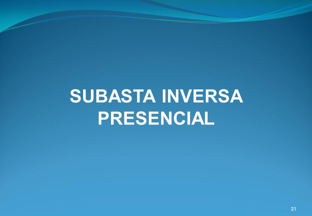 21 SUBASTA INVERSA PRESENCIAL