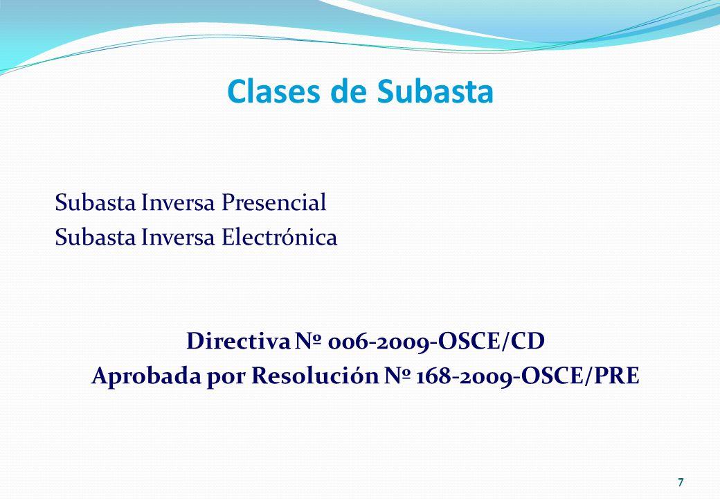 Clases de Subasta Subasta Inversa Presencial Subasta Inversa Electrónica Directiva Nº 006-2009-OSCE/CD Aprobada por Resolución Nº 168-2009-OSCE/PRE 7