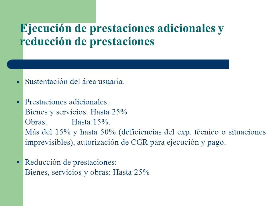 Adelantos Siempre que estén establecidos en las Bases Bienes y servicios: – Directos: no mayor al 30% de monto contractu Obras: – Directos: hasta el 2
