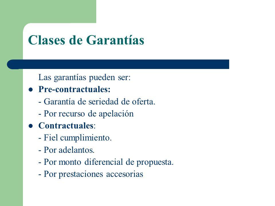 8 Garantías La carta fianza y la póliza de caución son las únicas garantías permitidas. Es una garantía personal por la cual un tercero (una entidad f