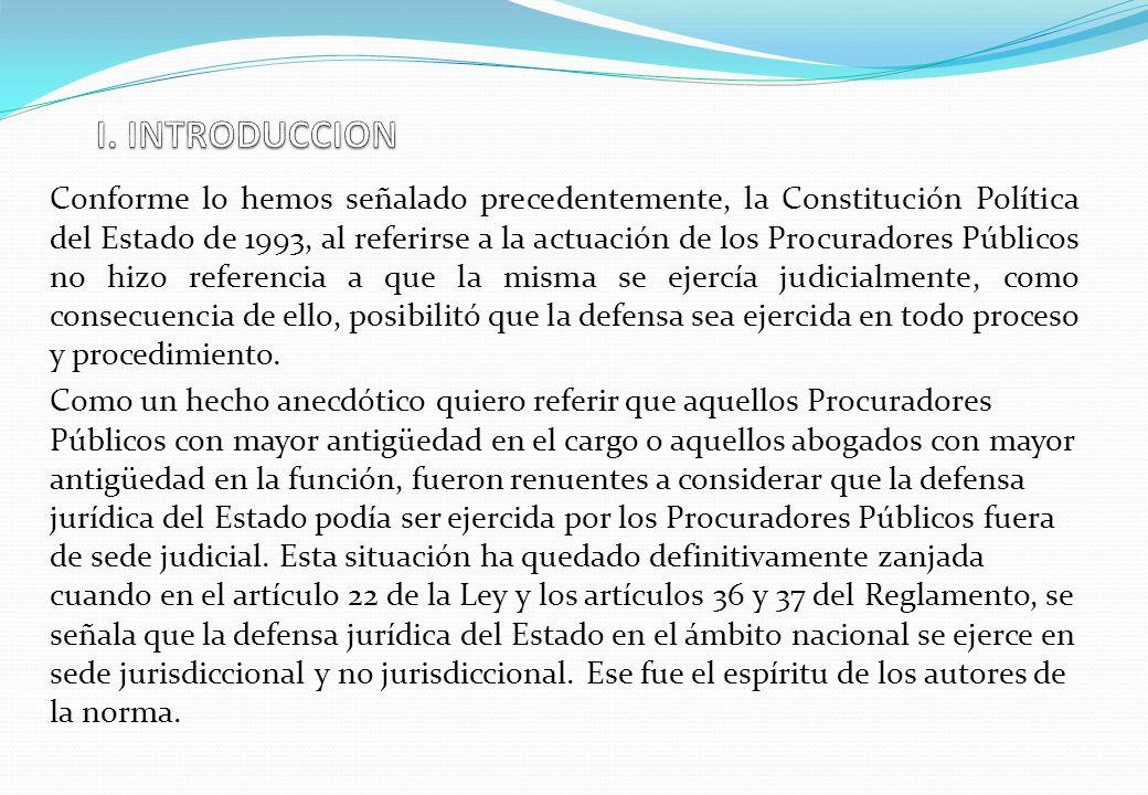 Conforme lo hemos señalado precedentemente, la Constitución Política del Estado de 1993, al referirse a la actuación de los Procuradores Públicos no h