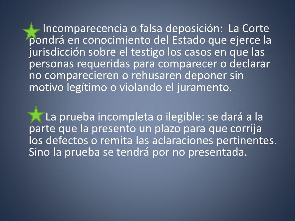 Incomparecencia o falsa deposición: La Corte pondrá en conocimiento del Estado que ejerce la jurisdicción sobre el testigo los casos en que las person