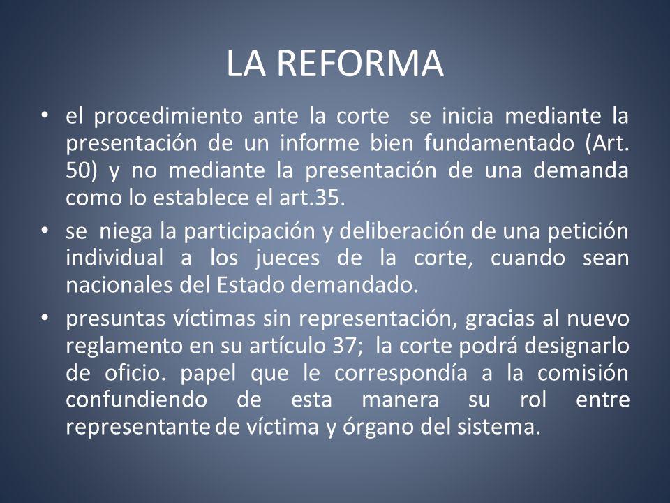 LA REFORMA el procedimiento ante la corte se inicia mediante la presentación de un informe bien fundamentado (Art. 50) y no mediante la presentación d