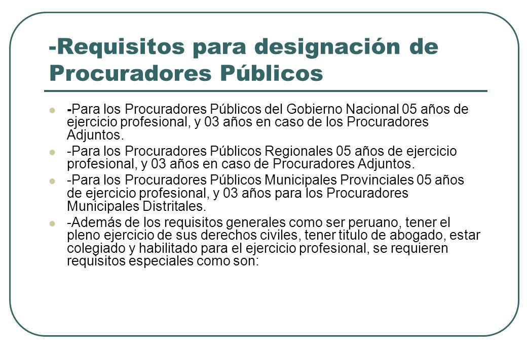 -Requisitos para designación de Procuradores Públicos -Para los Procuradores Públicos del Gobierno Nacional 05 años de ejercicio profesional, y 03 año