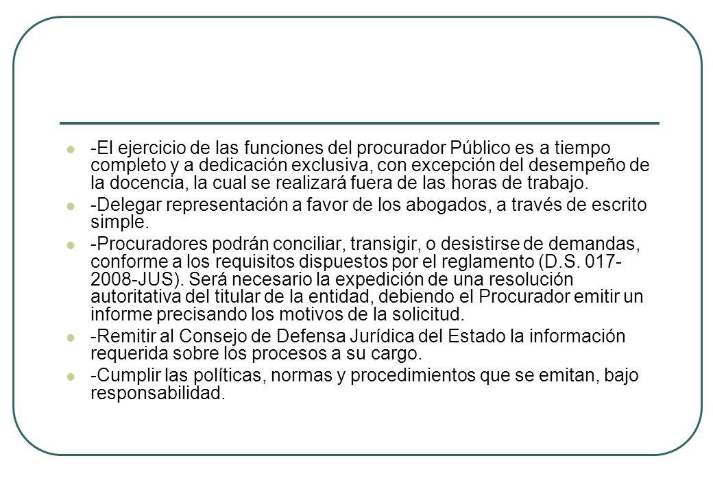 -El ejercicio de las funciones del procurador Público es a tiempo completo y a dedicación exclusiva, con excepción del desempeño de la docencia, la cu
