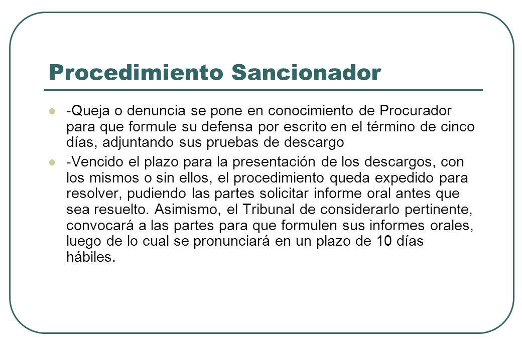 Procedimiento Sancionador -Queja o denuncia se pone en conocimiento de Procurador para que formule su defensa por escrito en el término de cinco días,