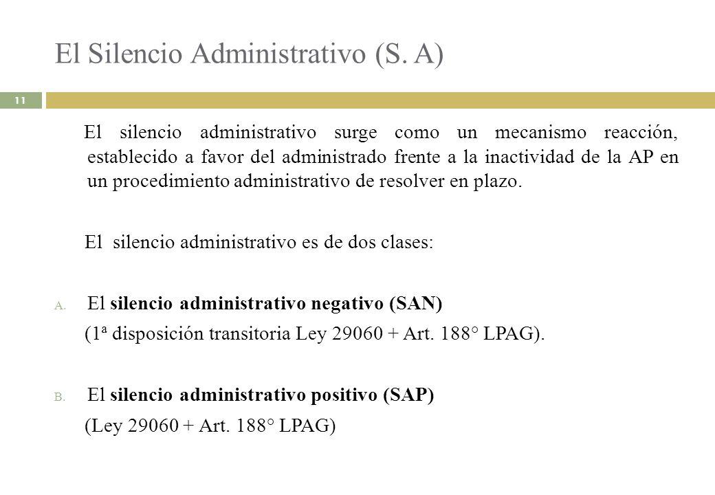 El Silencio Administrativo (S. A) 11 El silencio administrativo surge como un mecanismo reacción, establecido a favor del administrado frente a la ina